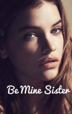 Be Mine Sister by emon0807