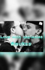 Love with obstacles by Lukas_Mike_ff