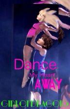 Dance my heart away #wattys2016  by girlofdragons