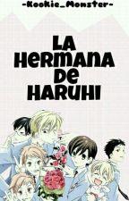 La Hermana De Haruhi// Ouran High School Host Club by nxm_jxn