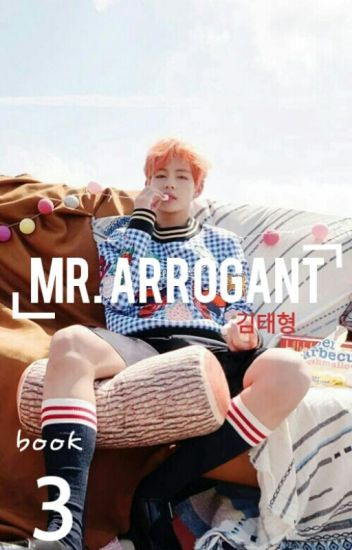 Mr. Arrogant [Book 3] |Kim Taehyung {COMPLETED}