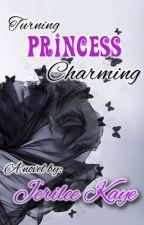 Turning Princess Charming by jerileekaye