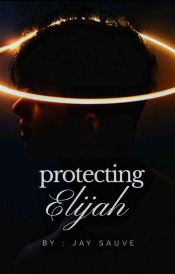 Protecting Elijah