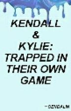 Kendall & Kylie: Trapped in their own game {DISCONTINUED} by Cendalin