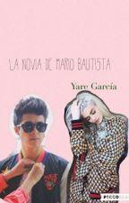 La novia de Mario Bautista ❤️Terminada❤️ by YareGarcia3