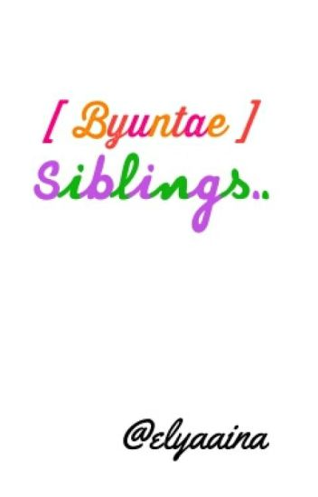[ Byuntae ] siblings..