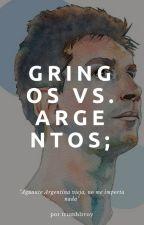 gringos vs. argentos; by trumblrroy