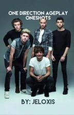 One Direction Ageplay Oneshots (Discontinued)  by JELOXIS