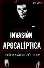 Invasión Apocalíptica  H.S  by Drei_Lopez