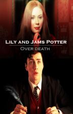 Over death - Lily and James Potter by Lucaspricee