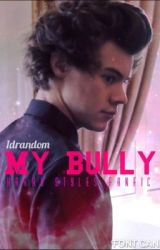 My Bully. (HarryStyles) by 1drandom