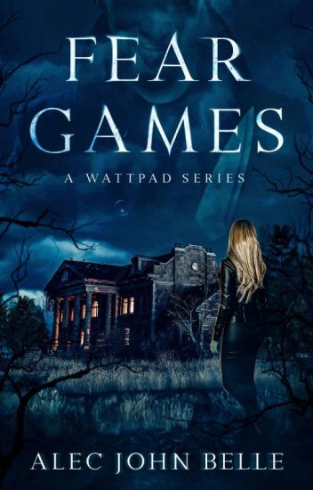 Fear Games (A Serial Mystery) (#Wattys2017)