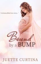 Bound By A Bump (COMPLETED) by Juette_Curtina