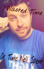Wasted Time Or Time Well Spent by WhenImrightIwrite