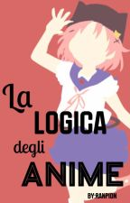 La logica degli anime by Ranpion