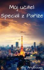 Můj učitel: Speciál z Paříže by AnyBoom