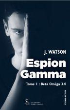 Espion Gamma ! [ TOME I ] EN CORRECTION ! by Jane_Watson