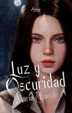 Luz y Oscuridad by MariaAparcio