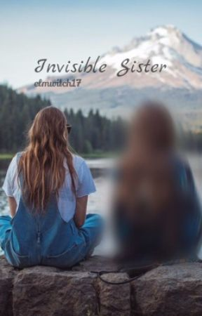 Invisible Sister by elmwitch17