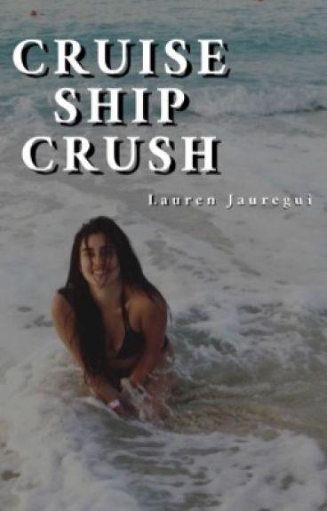Cruise Ship Crush (Lauren/You)