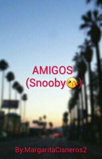 Amigos (Snooby)(cancelada hasta nuevo aviso)