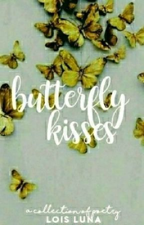 Butterfly Kisses by Lois-luna