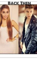 Back then... (A Justin Bieber Fanfic) by Nelissah_Forever