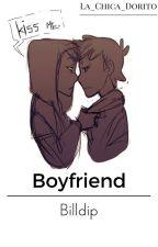 BoyFriend [Billdip] by Madame_Cipher