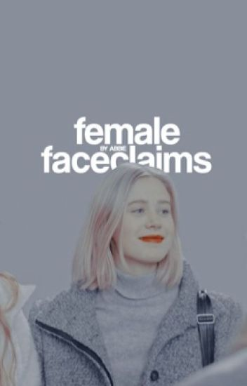 female faceclaims.
