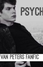 Psycho: Evan peters fanfic by nickrobinsonfanfic1