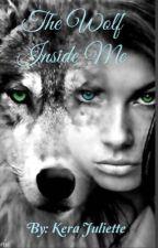 The Wolf Inside Me by kerajuliette15