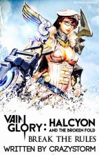 Vainglory : Halcyon, and The Broken Fold by Crazystorm165