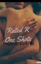 Rated R One Shots by InappropriateBird