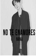 NO TE ENAMORES (TaeHyun, WINNER) by DanaMelisa3