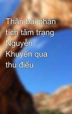 Thân bài phân tích tâm trạng Nguyễn Khuyến qua thu điếu