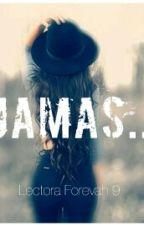 Jamás by LectoraForevah9