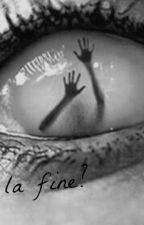 Arriverà la fine? by _Nonfiniredisognare_