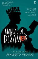 Manual del desamor by adalbertovelasco