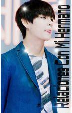 Relaciones Con Mi Hermano ( Tae Hyung Y __)  by elfchiquilla