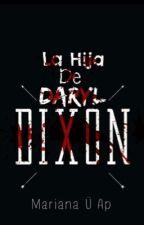 La Hija De Daryl Dixon{Terminada} by Cry_Baby15