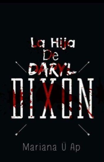 La Hija De Daryl Dixon{Terminada}