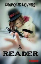 Diabolik Lovers X Reader(în Curs De Editare) by pixnmix