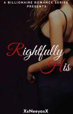 Rightfully His by XxNeeyaxX