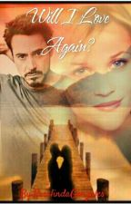 Will I love Again? (Robert Downey Jr. Fanfic) by RosalindaGonzales