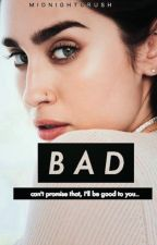 BAD by MidnightCrush