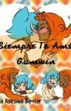 siempre Te Amé//Yaoi//Gumwin// by La_Asesina_Bipolar