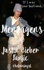 Mensagens [Justin Bieber Fanfic] by helmmingst