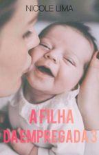 A Filha da Empregada 3 by niclima