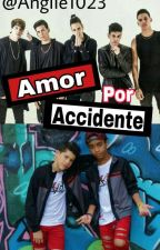 Amor Por Accidente © by Angiie1023