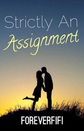 Strictly An Assignment by ForeverFifi